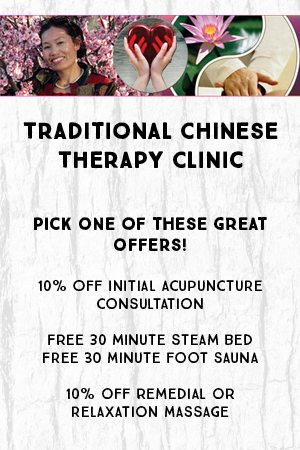 Pick one of these great offers! 10% off initial acupuncture consultation; Free 30 minute steam bed; Free 30 minute foot sauna; 10% off remedial or relaxation massage