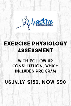Exercise Physiology Assessment. With followup consultation, which includes program. Usually $150 now $90