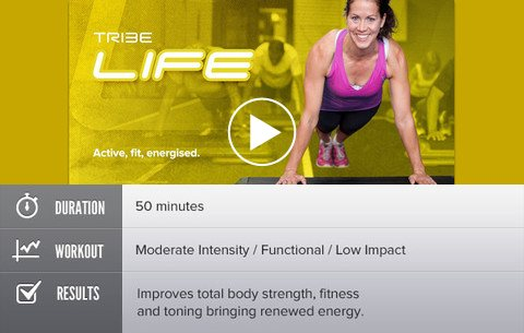 Tribe Life - Active, fit, energised. Duration: 50 minutes. Workout: Moderate Intensity / Functional / Low Impact. Results: Improves total body strength, fitness and toning bringing renewed energy.